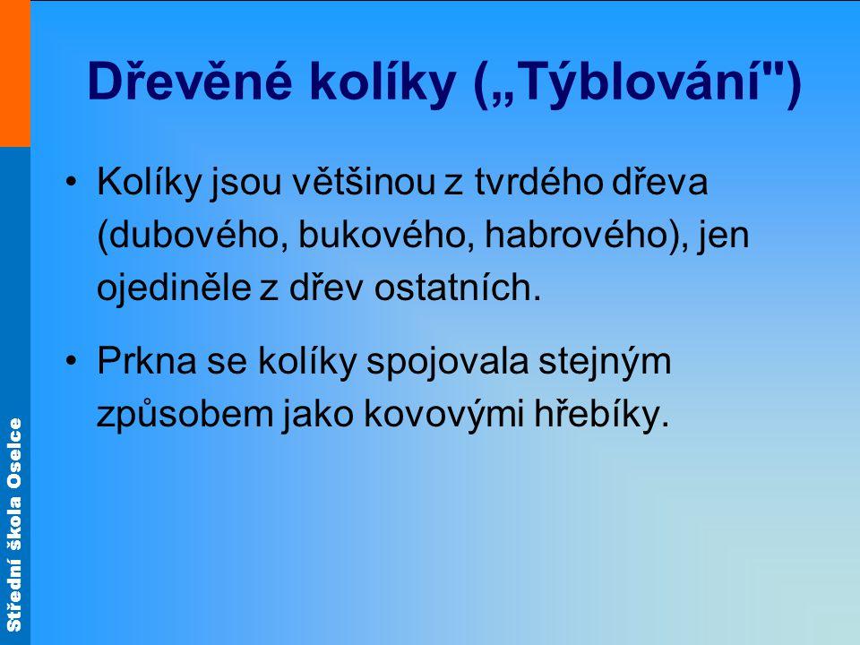 """Střední škola Oselce Dřevěné kolíky (""""Týblování"""