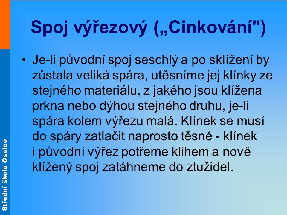"""Střední škola Oselce Spoj výřezový (""""Cinkování"""