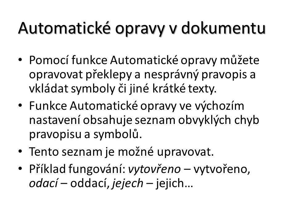Automatické opravy v dokumentu Pomocí funkce Automatické opravy můžete opravovat překlepy a nesprávný pravopis a vkládat symboly či jiné krátké texty.