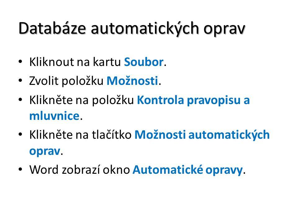 Databáze automatických oprav Kliknout na kartu Soubor.
