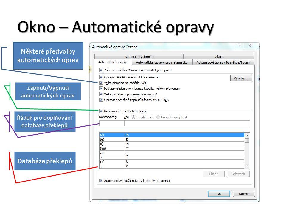 Okno – Automatické opravy Některé předvolby automatických oprav Zapnutí/Vypnutí automatických oprav Řádek pro doplňování databáze překlepů Databáze překlepů
