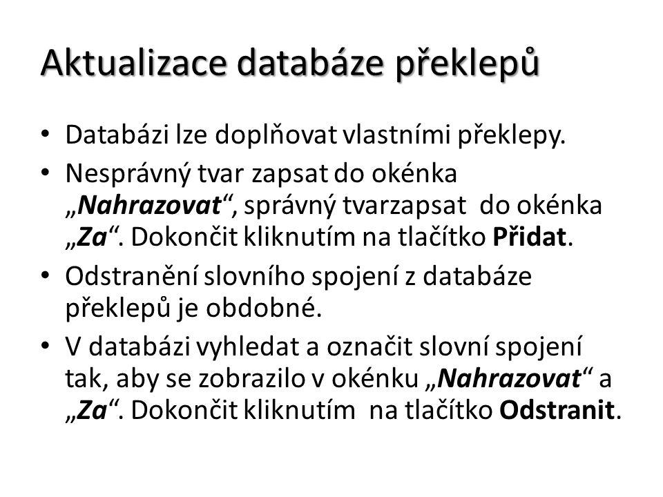 Aktualizace databáze překlepů Databázi lze doplňovat vlastními překlepy.