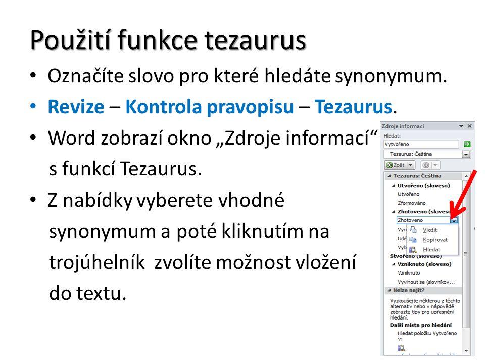 Použití funkce tezaurus Označíte slovo pro které hledáte synonymum.