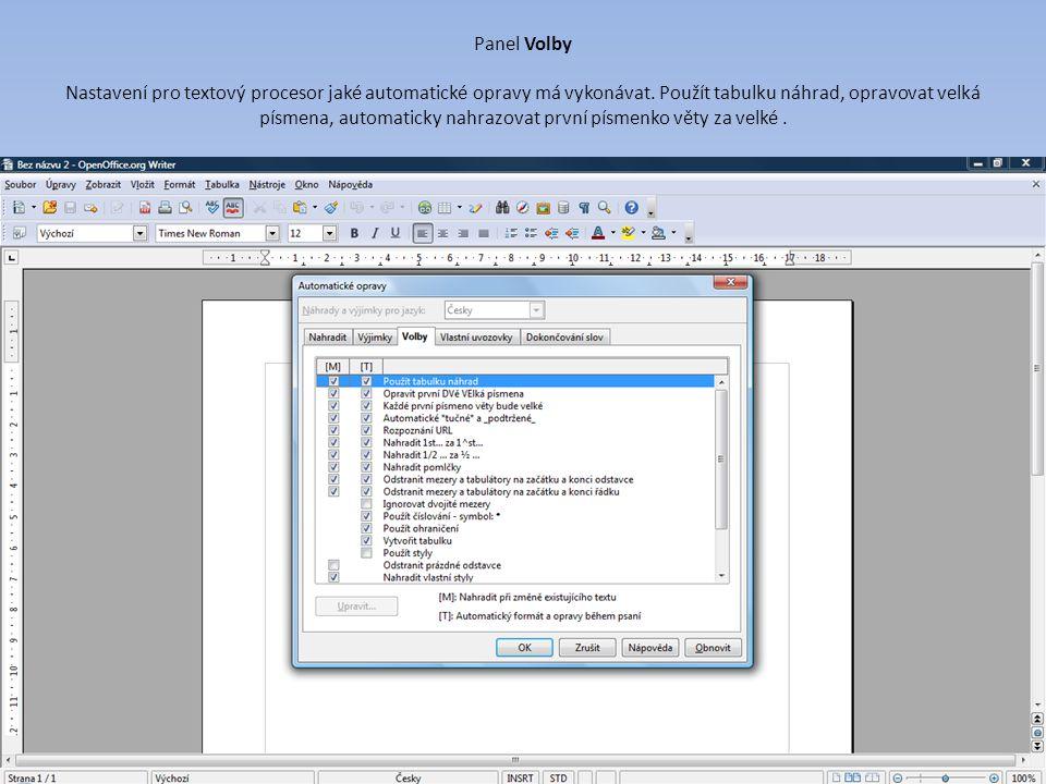 Panel Volby Nastavení pro textový procesor jaké automatické opravy má vykonávat. Použít tabulku náhrad, opravovat velká písmena, automaticky nahrazova