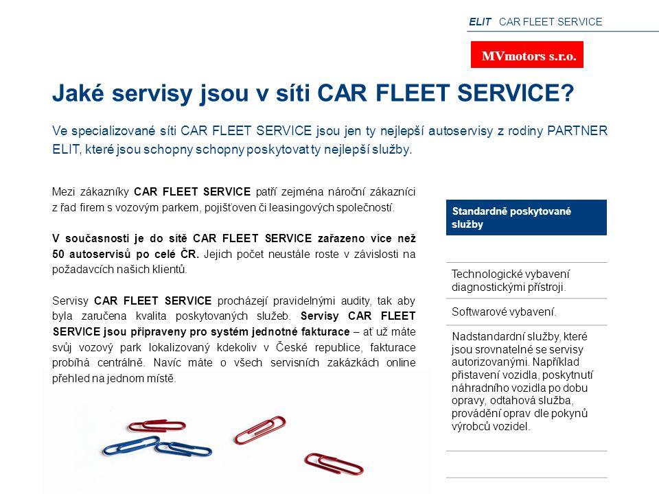 ELIT CAR FLEET SERVICE Jaké servisy jsou v síti CAR FLEET SERVICE? Mezi zákazníky CAR FLEET SERVICE patří zejména nároční zákazníci z řad firem s vozo