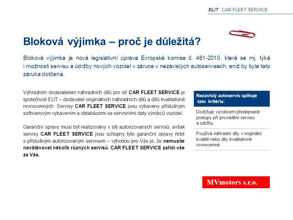 ELIT CAR FLEET SERVICE Bloková výjimka – proč je důležitá? Výhradním dodavatelem náhradních dílů pro síť CAR FLEET SERVICE je společnost ELIT – dodav