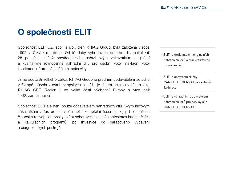 ELIT CAR FLEET SERVICE O společnosti ELIT Společnost ELIT CZ, spol. s r. o., člen RHIAG Group, byla založena v roce 1992 v České republice. Od té doby