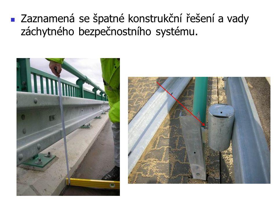Zaznamená se špatné konstrukční řešení a vady záchytného bezpečnostního systému.