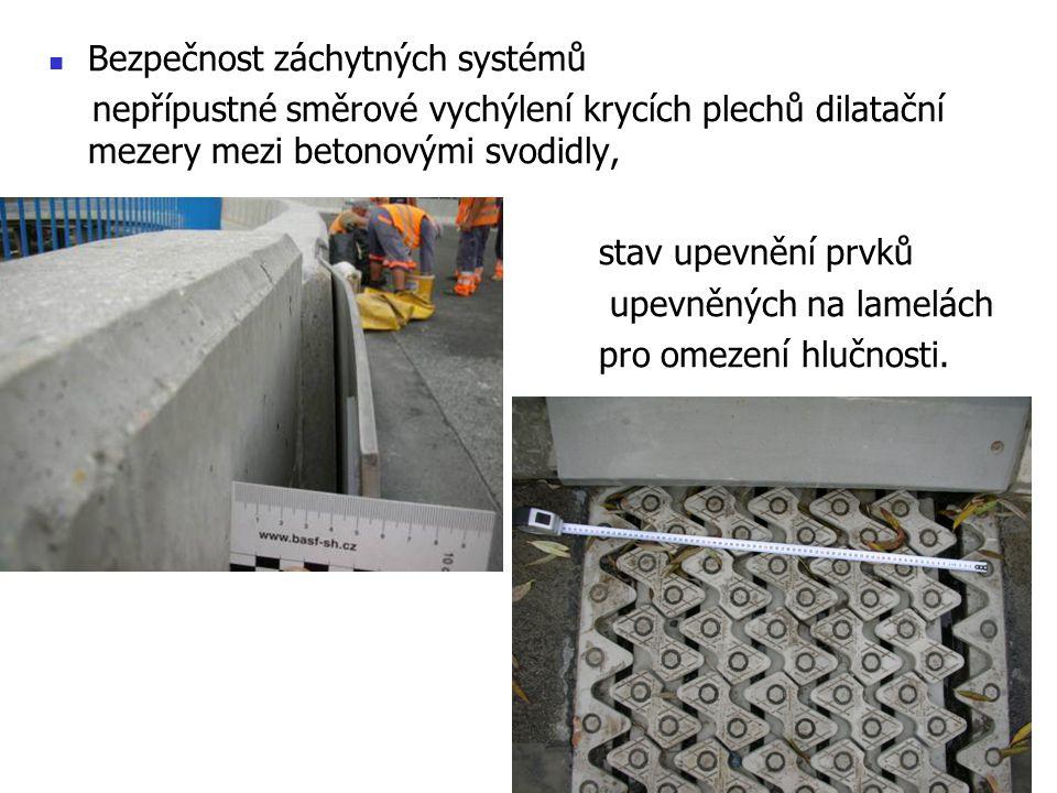 Bezpečnost záchytných systémů nepřípustné směrové vychýlení krycích plechů dilatační mezery mezi betonovými svodidly, stav upevnění prvků upevněných n