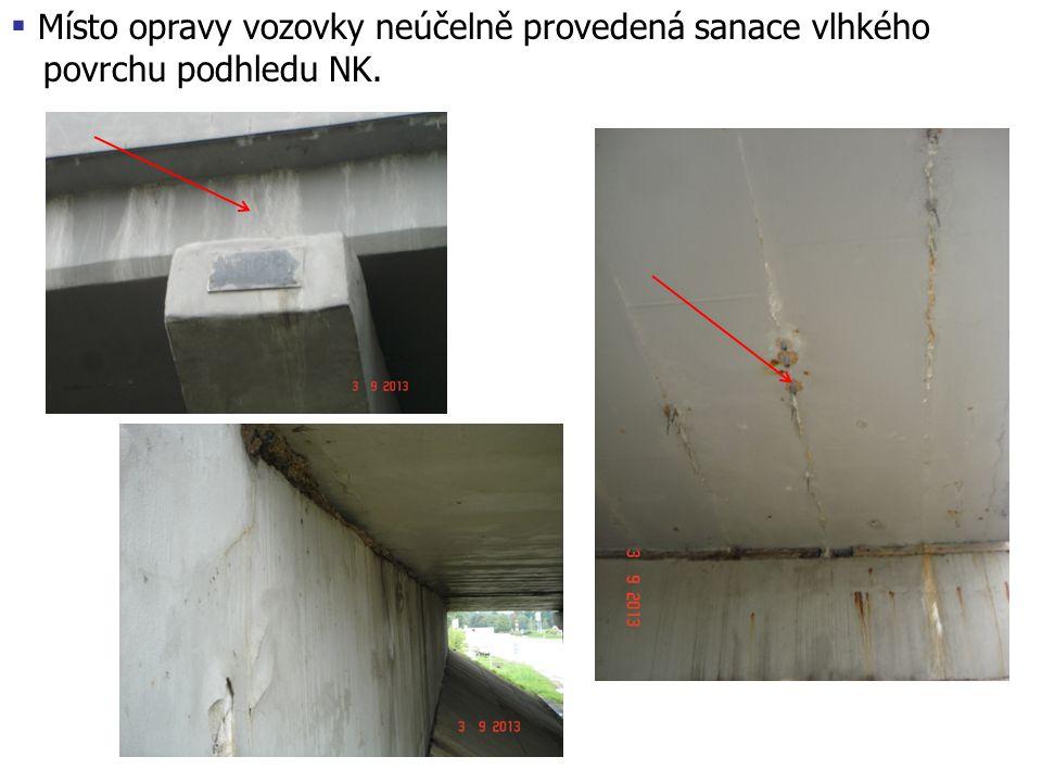  Místo opravy vozovky neúčelně provedená sanace vlhkého povrchu podhledu NK.