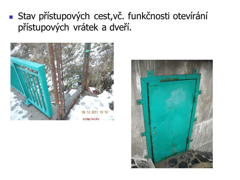 Stav přístupových cest,vč. funkčnosti otevírání přístupových vrátek a dveří.