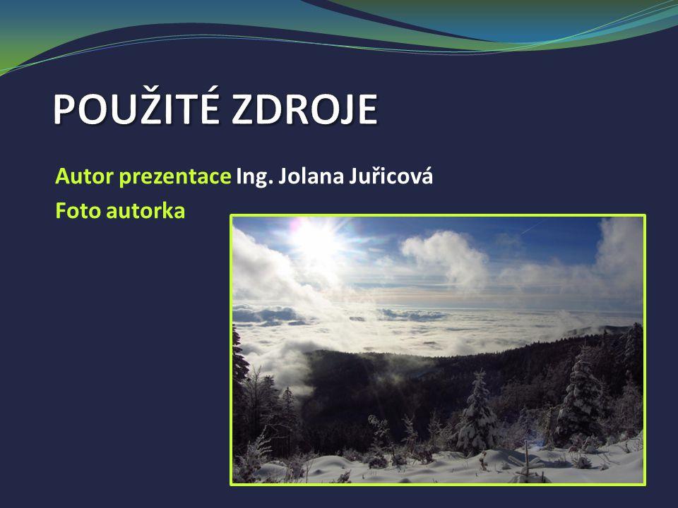 Autor prezentace Ing. Jolana Juřicová Foto autorka