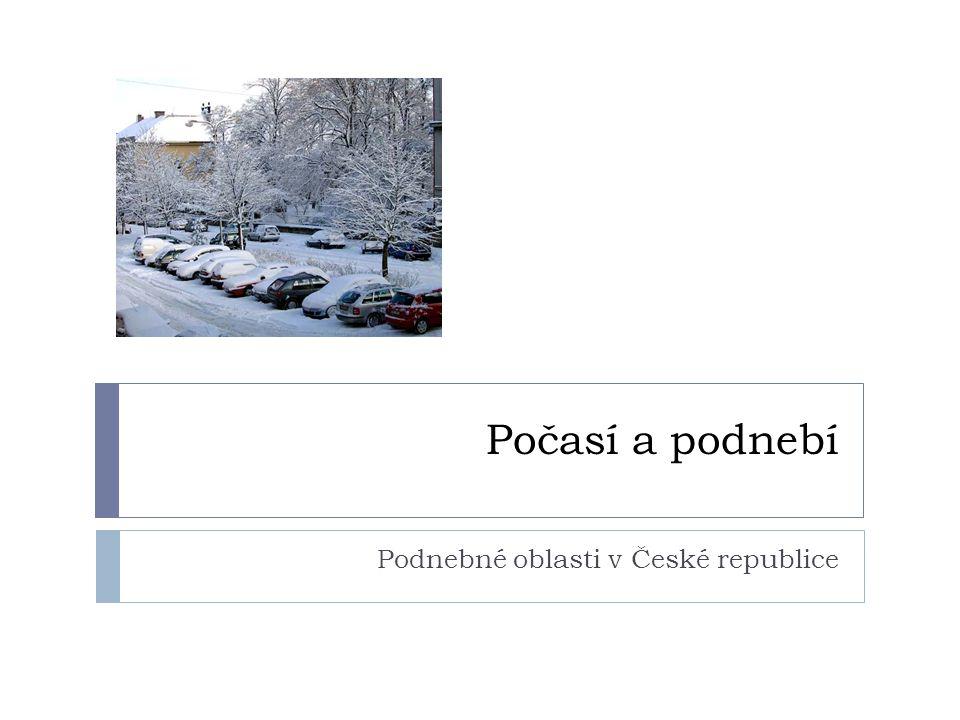 Počasí a podnebí Podnebné oblasti v České republice