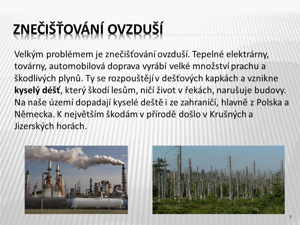 7 Velkým problémem je znečišťování ovzduší.