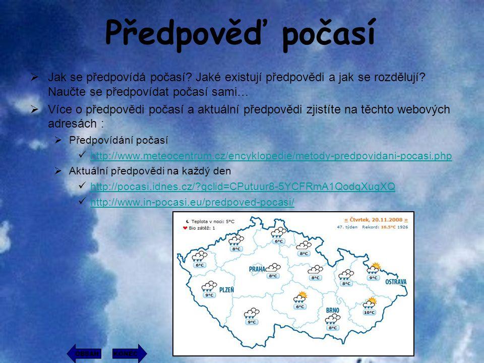Předpověď počasí JJak se předpovídá počasí? Jaké existují předpovědi a jak se rozdělují? Naučte se předpovídat počasí sami… VVíce o předpovědi poč