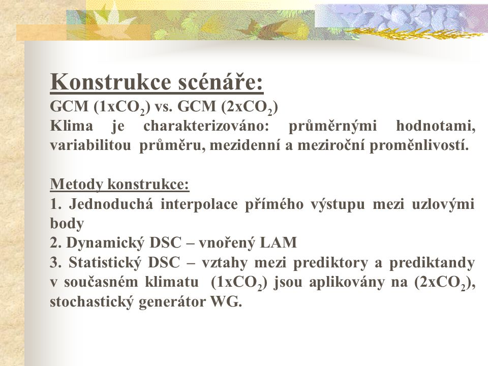 Konstrukce scénáře: GCM (1xCO 2 ) vs.