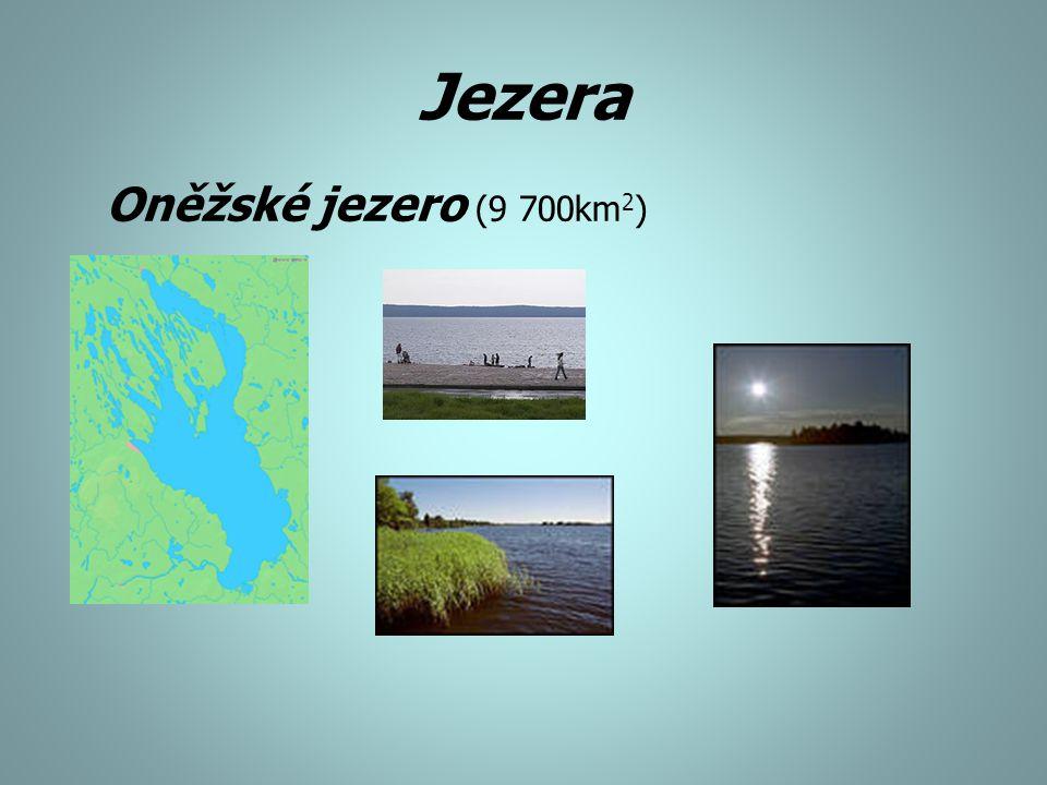 Jezera Oněžské jezero (9 700km 2 )