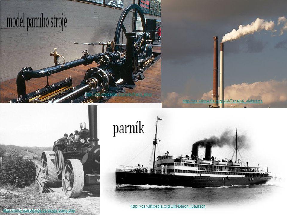 http://cs.wikipedia.org/wiki/Tepelná_elektrárna http://www.starestroje.cz/stroje.parni.php http://cs.wikipedia.org/wiki/Baron_Gautsch