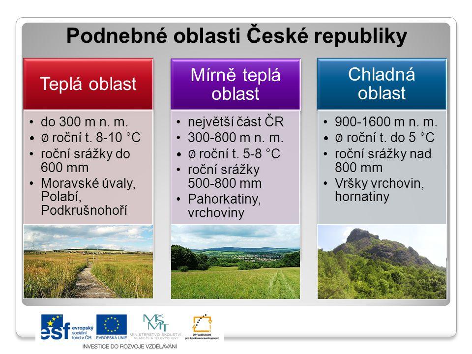 Podnebné oblasti České republiky Teplá oblast Mírně teplá oblast Chladná oblast