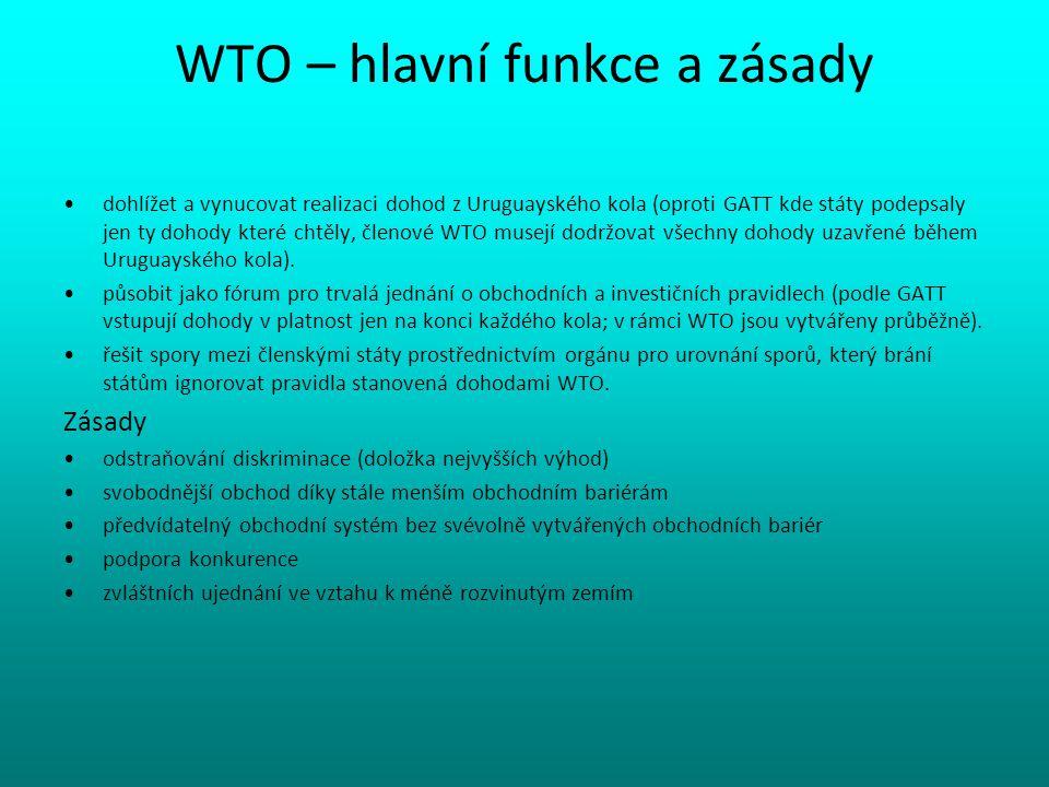 WTO – hlavní funkce a zásady dohlížet a vynucovat realizaci dohod z Uruguayského kola (oproti GATT kde státy podepsaly jen ty dohody které chtěly, čle