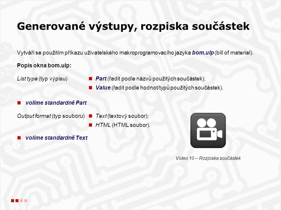 Vytváří se použitím příkazu uživatelského makroprogramovacího jazyka bom.ulp (bill of material).