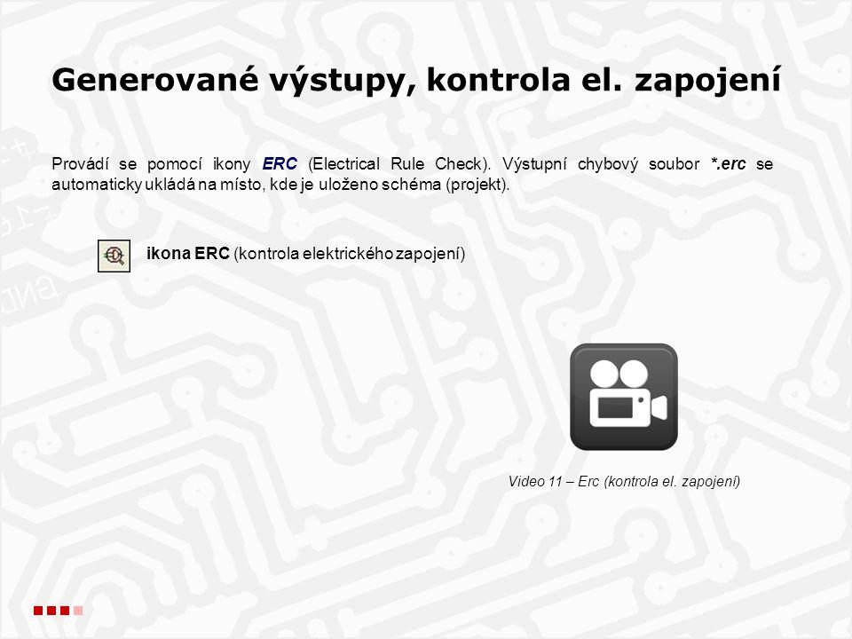 Provádí se pomocí ikony ERC (Electrical Rule Check).