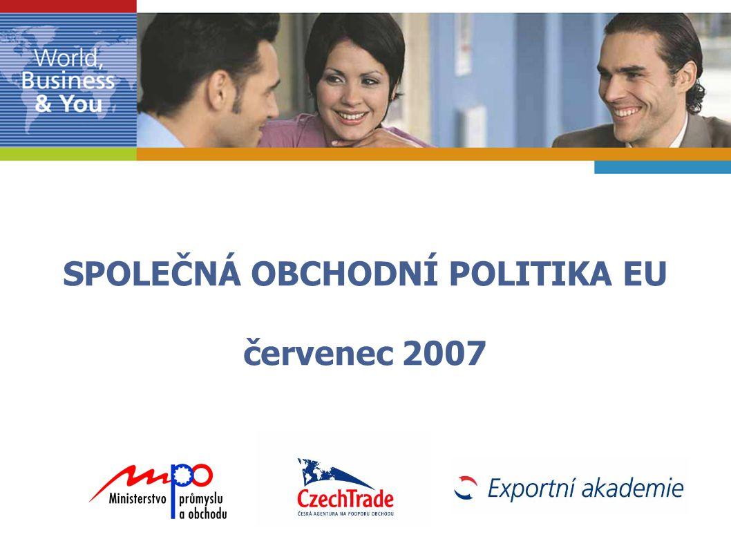 SPOLEČNÁ OBCHODNÍ POLITIKA EU červenec 2007