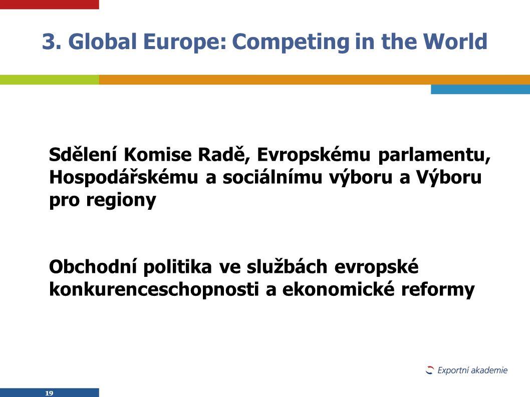 19 Sdělení Komise Radě, Evropskému parlamentu, Hospodářskému a sociálnímu výboru a Výboru pro regiony Obchodní politika ve službách evropské konkurenc