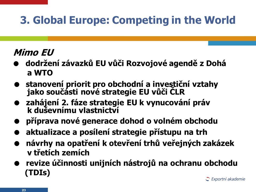 23 Mimo EU  dodržení závazků EU vůči Rozvojové agendě z Dohá a WTO  stanovení priorit pro obchodní a investiční vztahy jako součásti nové strategie
