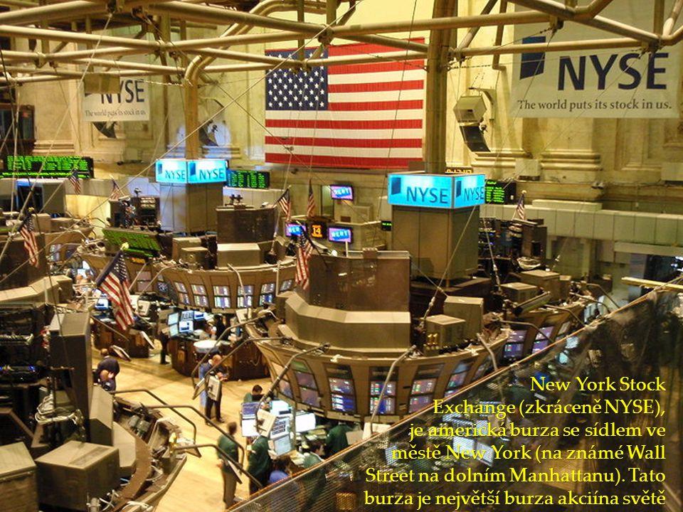 New York Stock Exchange (zkráceně NYSE), je americká burza se sídlem ve městě New York (na známé Wall Street na dolním Manhattanu). Tato burza je nejv