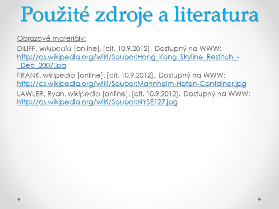 Použité zdroje a literatura Obrazové materiály: DILIFF. wikipedia [online]. [cit. 10.9.2012]. Dostupný na WWW: http://cs.wikipedia.org/wiki/Soubor:Hon