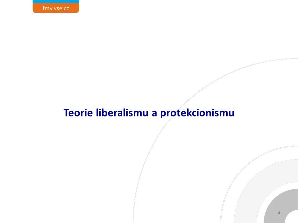 Teorie liberalismu a protekcionismu 4