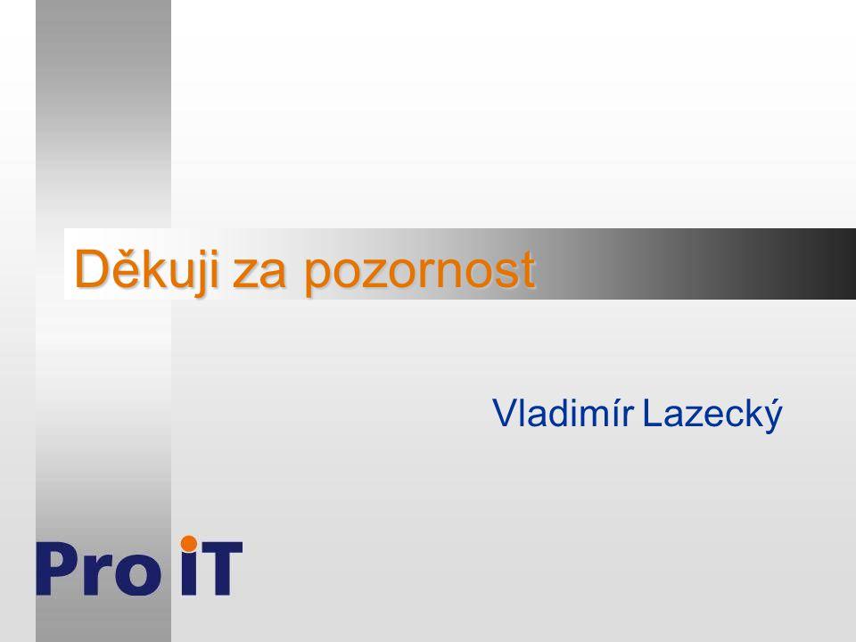 Děkuji za pozornost Vladimír Lazecký