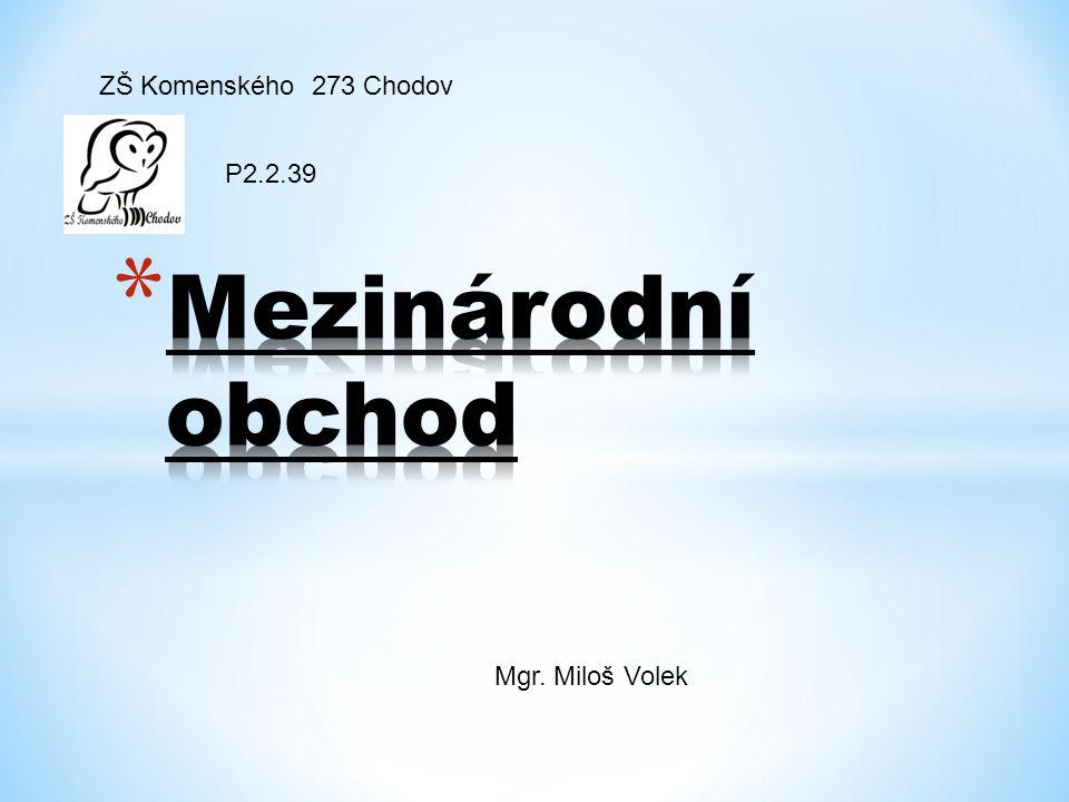 ZŠ Komenského 273 Chodov Mgr. Miloš Volek P2.2.39