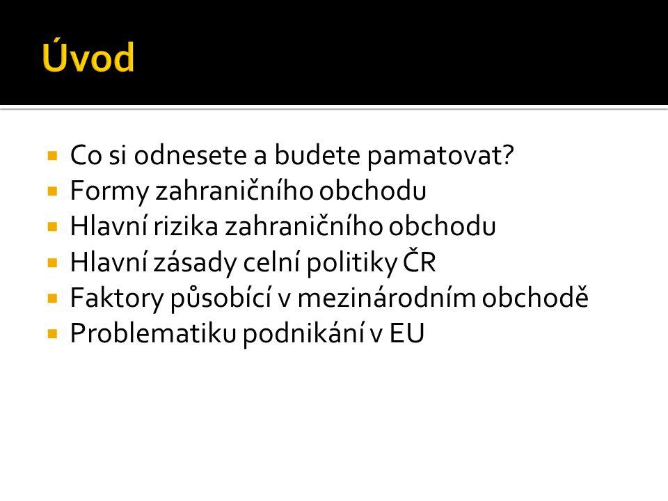  Dle směru pohybu zboží rozlišujeme: Clo dovozní ČR uplatňuje pouze clo dovozní!!!! Clo vývozní