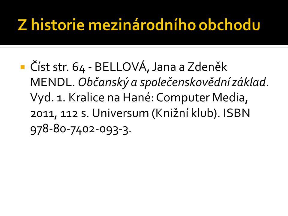  Číst str. 64 - BELLOVÁ, Jana a Zdeněk MENDL. Občanský a společenskovědní základ. Vyd. 1. Kralice na Hané: Computer Media, 2011, 112 s. Universum (Kn
