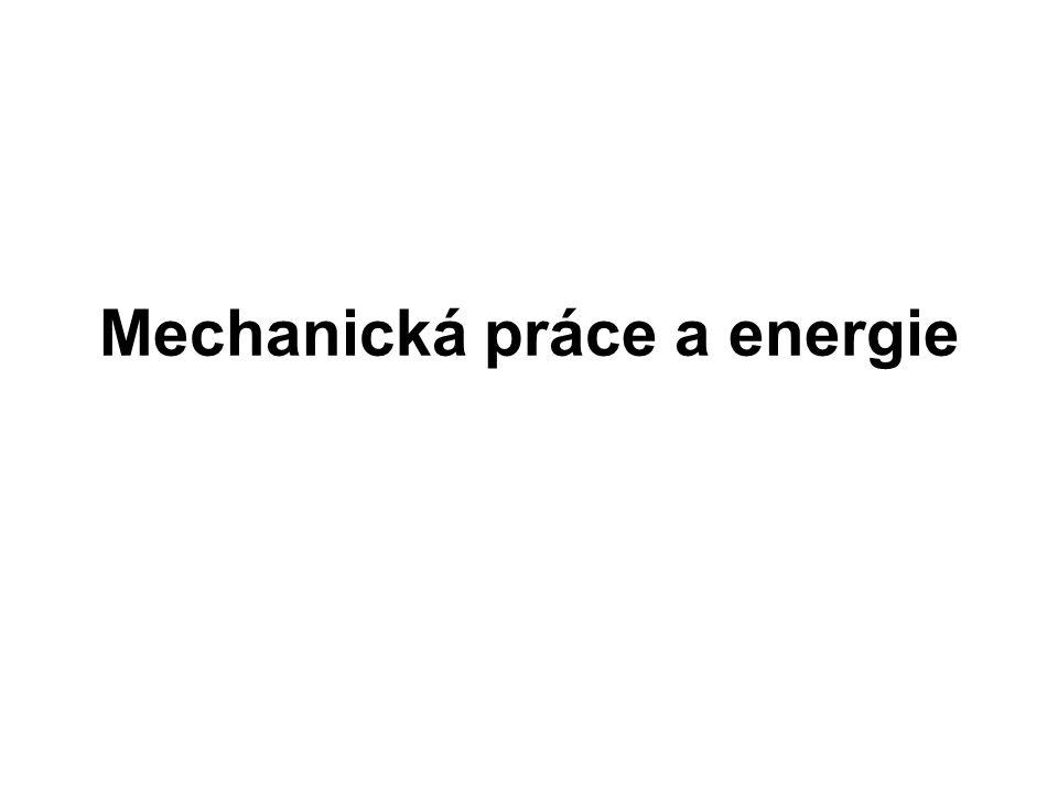 Mechanická práce a energie