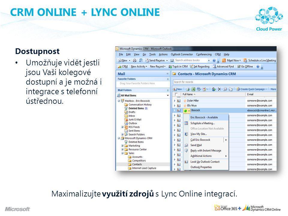 CRM ONLINE + LYNC ONLINE Dostupnost Umožňuje vidět jestli jsou Vaši kolegové dostupní a je možná i integrace s telefonní ústřednou. Maximalizujte využ