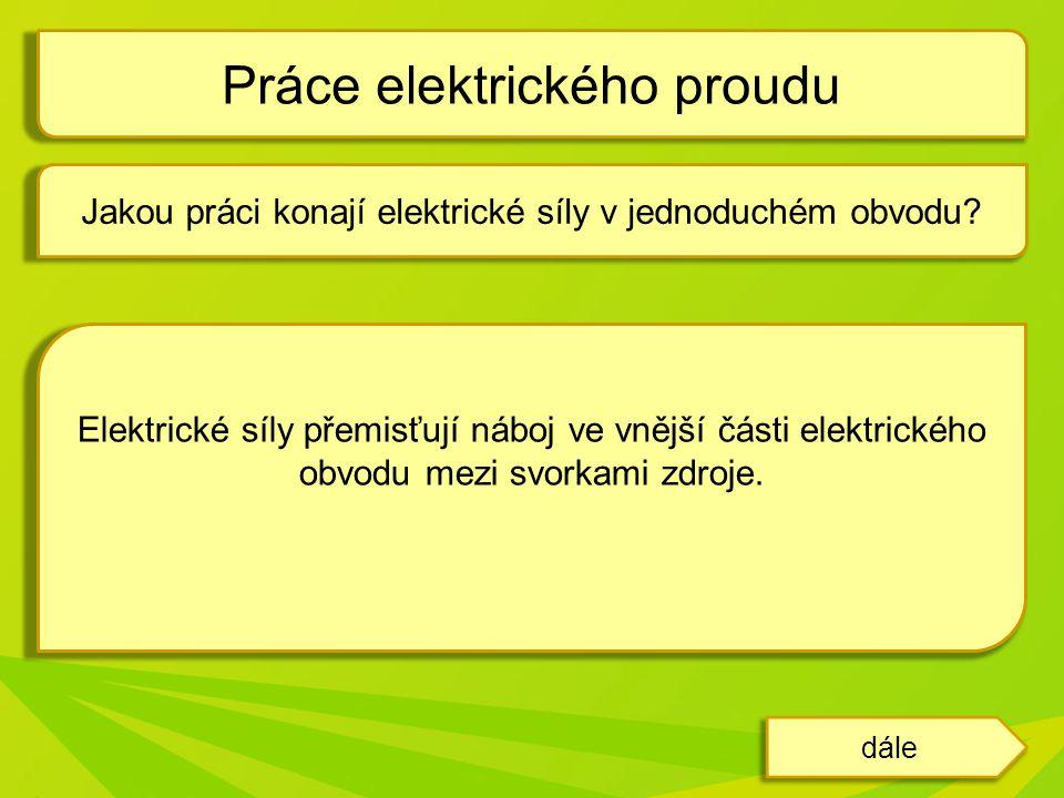 Práci můžeme popsat vztahem: Pro elektrický proud platí vztah: (za Q jsme dosadili I.