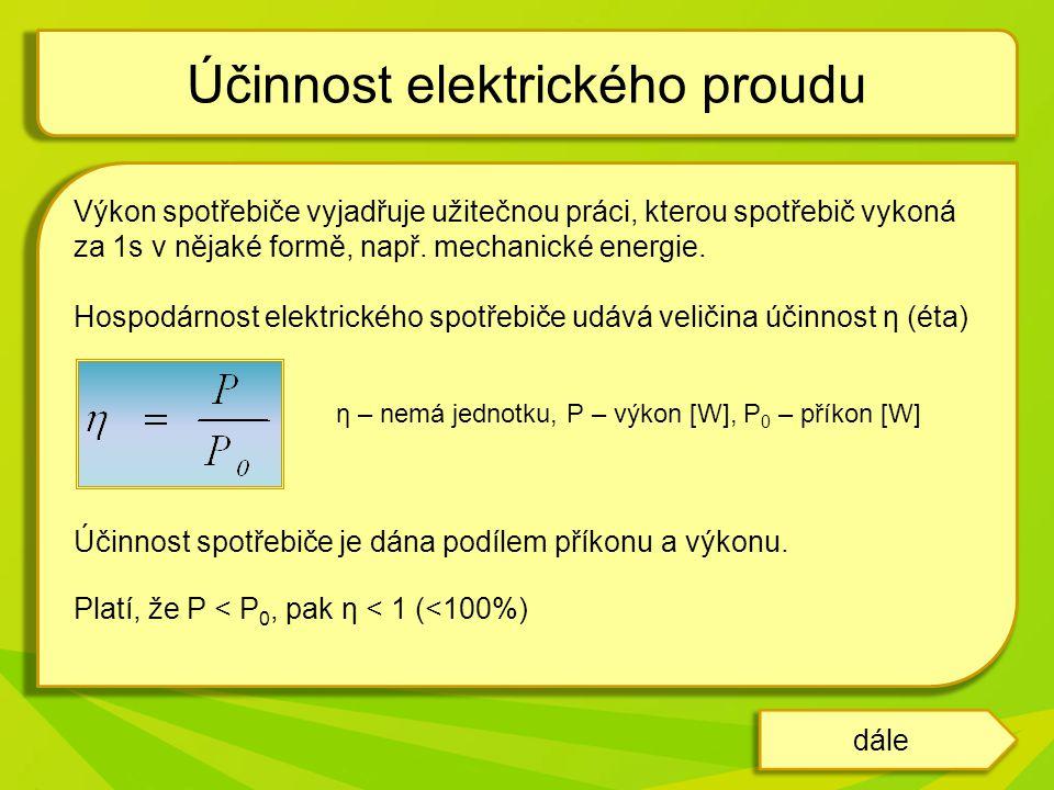 Další jednotka práce: [W.s] větší jednotky: Wh, kWh 1Wh = 3600 Ws 1kWh = 3,6.