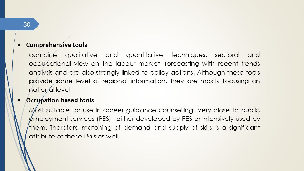 30  Comprehensive tools combine qualitative and quantitative techniques, sectoral and occupational view on the labour market, forecasting with recent
