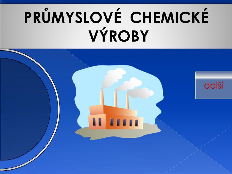 a PRŮMYSLOVÉ CHEMICKÉ VÝROBY PRŮMYSLOVÉ CHEMICKÉ VÝROBY další
