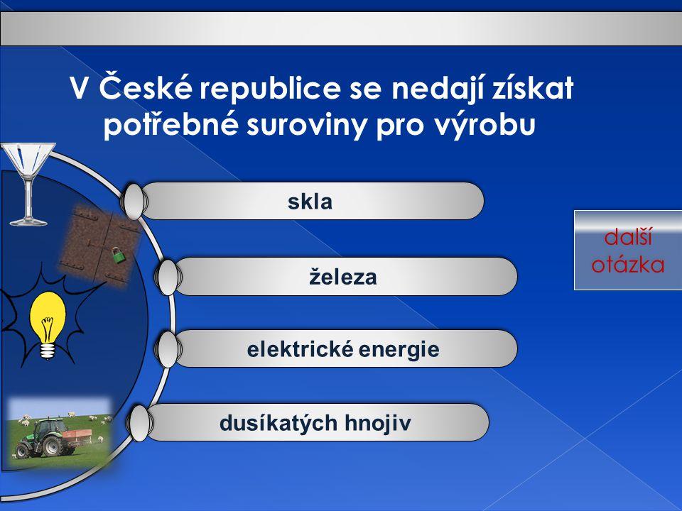 dusíkatých hnojiv elektrické energie železa skla V České republice se nedají získat potřebné suroviny pro výrobu další otázka další otázka