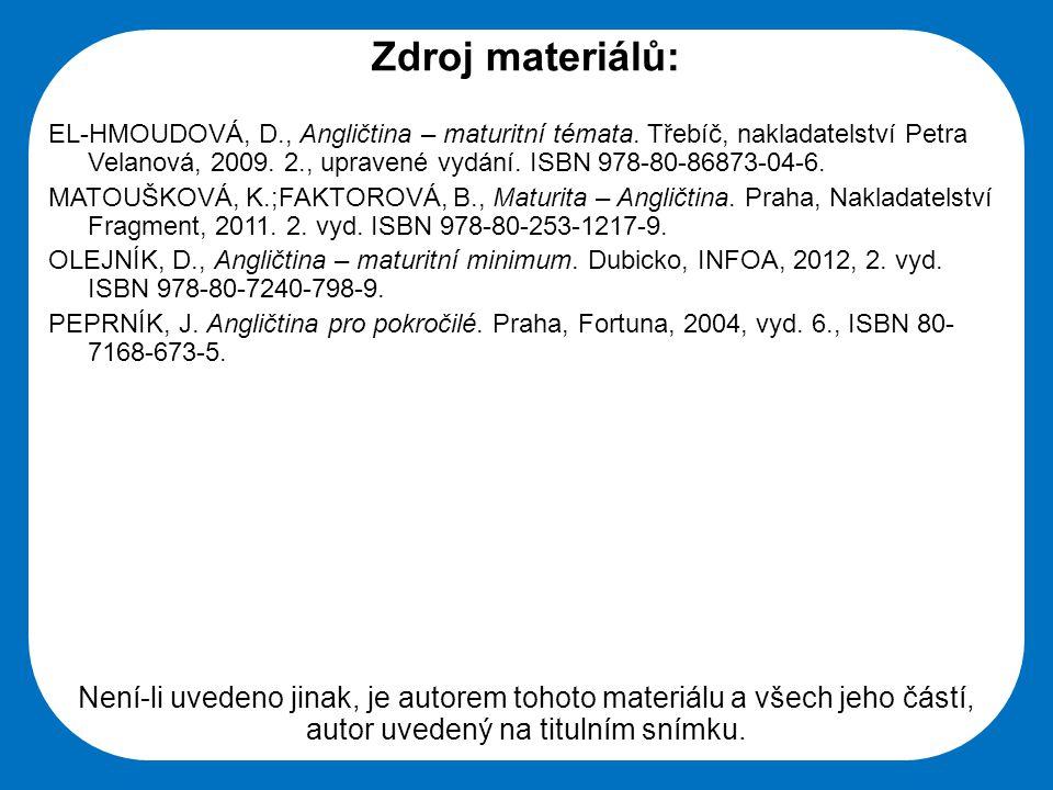 Střední škola Oselce Zdroj materiálů: EL-HMOUDOVÁ, D., Angličtina – maturitní témata.