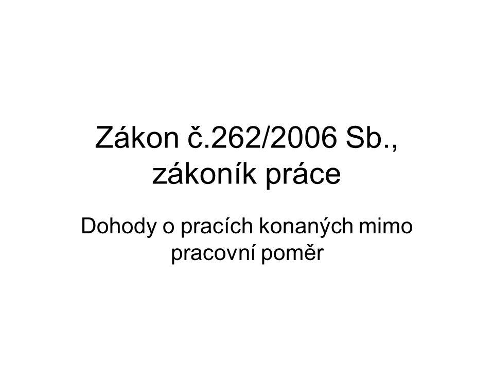 Zákon č.262/2006 Sb., zákoník práce Dohody o pracích konaných mimo pracovní poměr