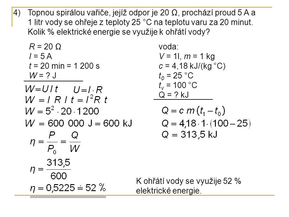 5)Odporovou spirálou, jejíž odpor je 10 Ω, prochází proud 10 A po dobu 10 sekund.
