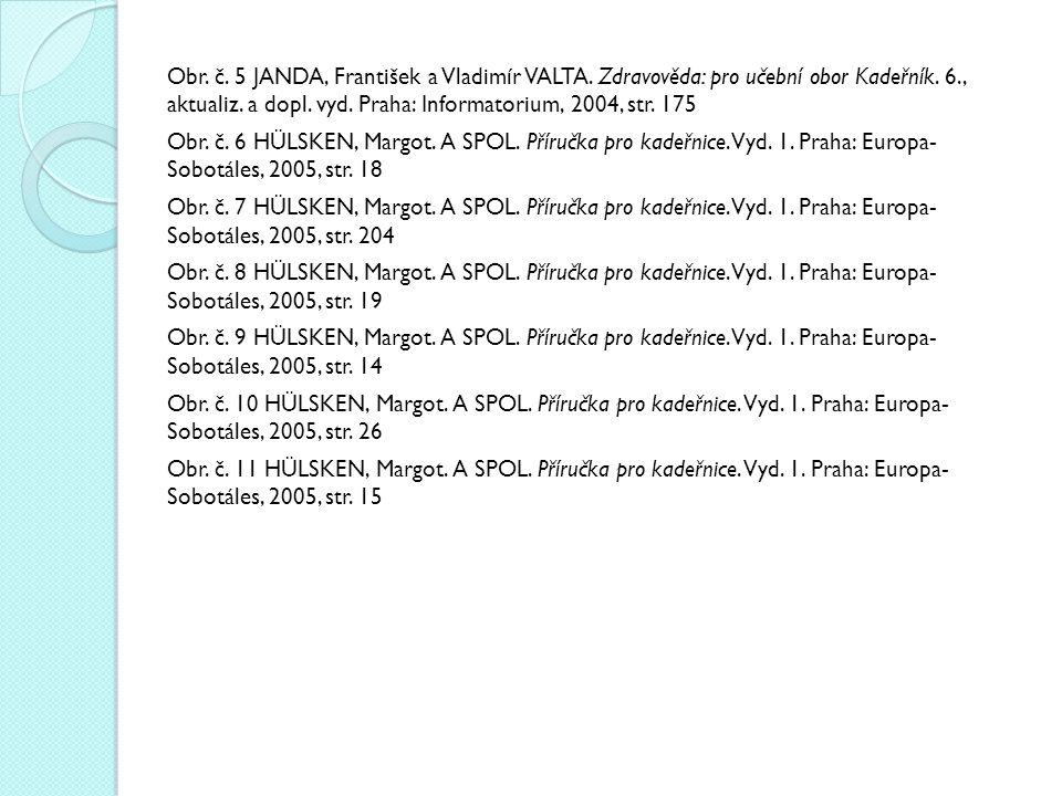Obr. č. 5 JANDA, František a Vladimír VALTA. Zdravověda: pro učební obor Kadeřník. 6., aktualiz. a dopl. vyd. Praha: Informatorium, 2004, str. 175 Obr