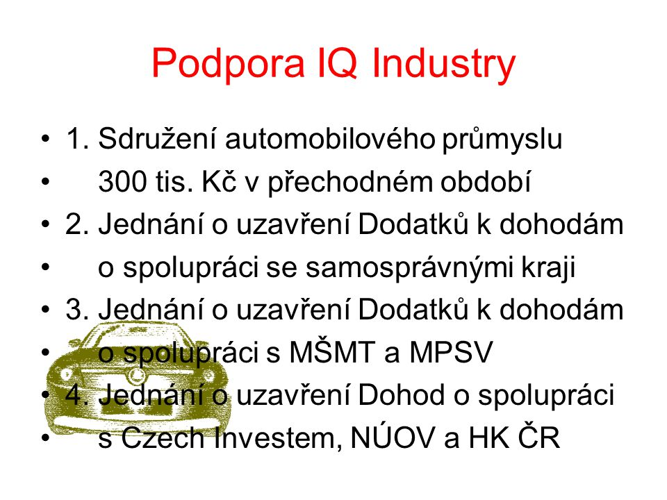 Podpora IQ Industry 1. Sdružení automobilového průmyslu 300 tis.