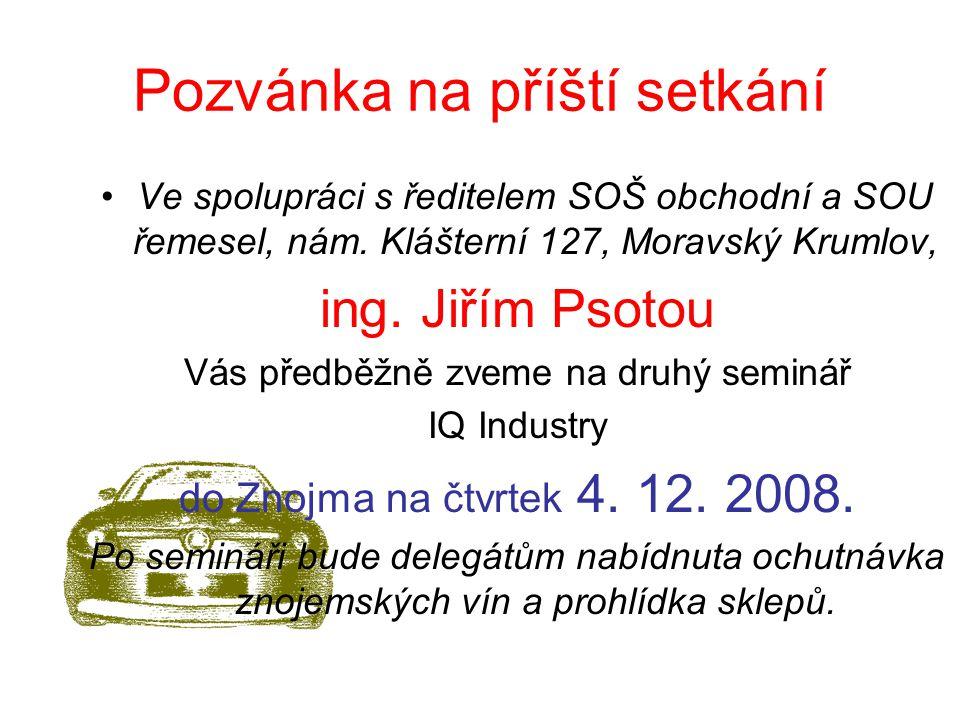 Pozvánka na příští setkání Ve spolupráci s ředitelem SOŠ obchodní a SOU řemesel, nám.