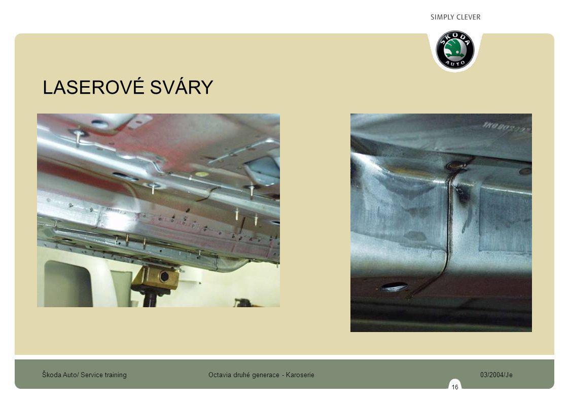 Škoda Auto/ Service training Octavia druhé generace - Karoserie 03/2004/Je 16 LASEROVÉ SVÁRY